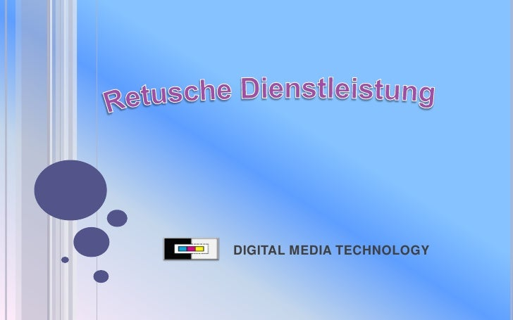 DIGITAL MEDIA TECHNOLOGY<br />RetuscheDienstleistung<br />