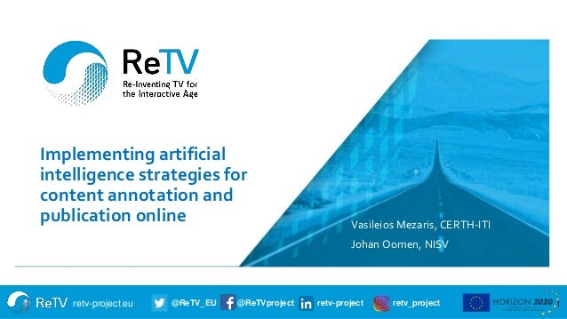 retv-project.eu @ReTV_EU @ReTVproject retv-project retv_project Implementing artificial intelligence strategies for conten...