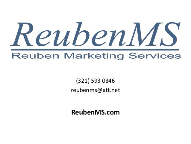 (321) 593 0346 reubenms@att.net ReubenMS.com