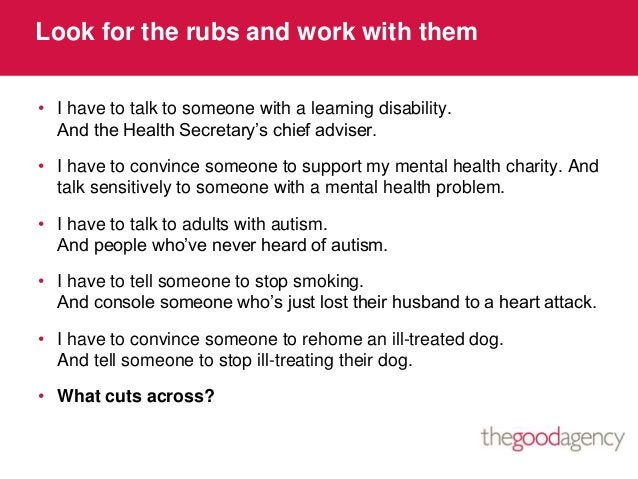 Look for the rubs and work with them• I have to talk to someone with a learning disability.And the Health Secretary's chie...