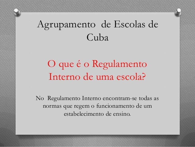 Agrupamento de Escolas de         Cuba    O que é o Regulamento    Interno de uma escola?No Regulamento Interno encontram-...