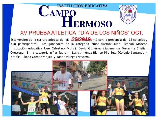 Esta versión de la carrera atlética del día de los niños contó con la presencia de 15 colegios y 350 participantes. Los ga...
