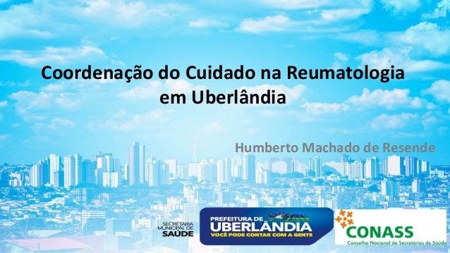 Coordenação do Cuidado na Reumatologia em Uberlândia Humberto Machado de Resende
