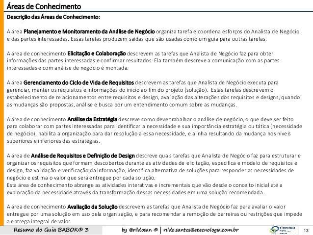 by @rildosan ®   rildo.santos@etecnologia.com.brResumo do Guia BABOK® 3 13 Descrição das Áreas de Conhecimento: A área Pla...