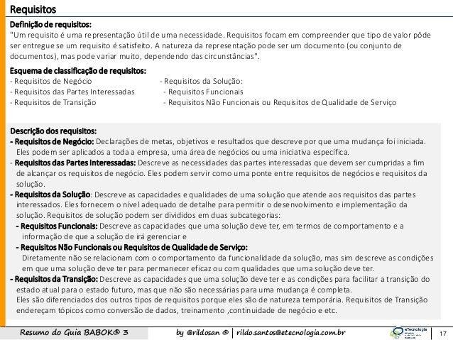 """by @rildosan ®   rildo.santos@etecnologia.com.brResumo do Guia BABOK® 3 17 Requisitos Definição de requisitos: """"Um requisi..."""