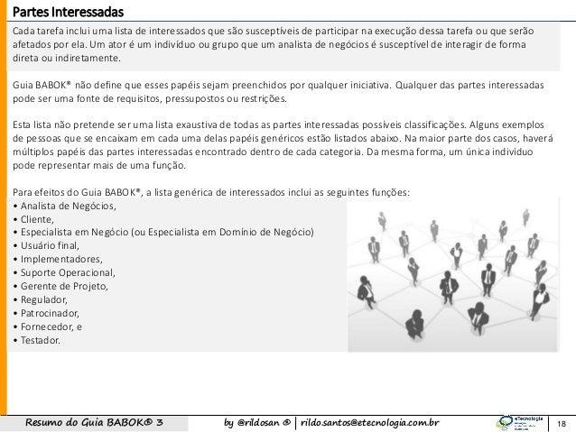 by @rildosan ®   rildo.santos@etecnologia.com.brResumo do Guia BABOK® 3 Cada tarefa inclui uma lista de interessados que...