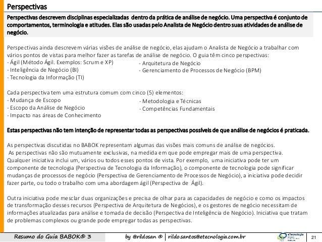 by @rildosan ®   rildo.santos@etecnologia.com.brResumo do Guia BABOK® 3 21 Perspectivas Perspectivas descrevem disciplinas...