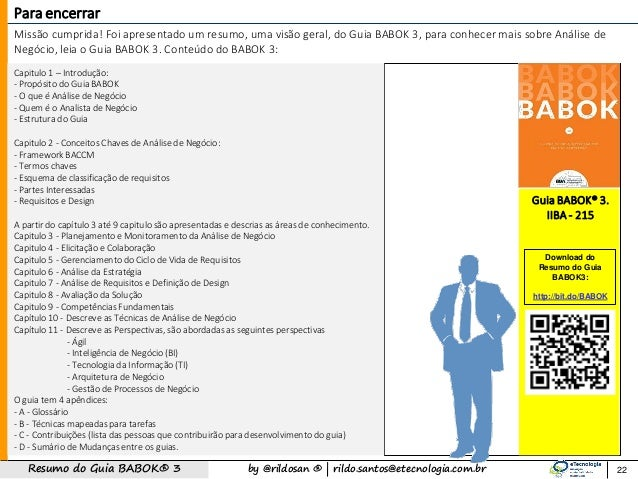 by @rildosan ®   rildo.santos@etecnologia.com.brResumo do Guia BABOK® 3 Capitulo 1 – Introdução: - Propósito do Guia BABOK...