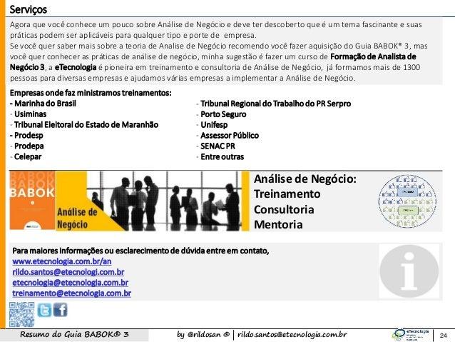 by @rildosan ®   rildo.santos@etecnologia.com.brResumo do Guia BABOK® 3 Análise de Negócio: Treinamento Consultoria Mentor...