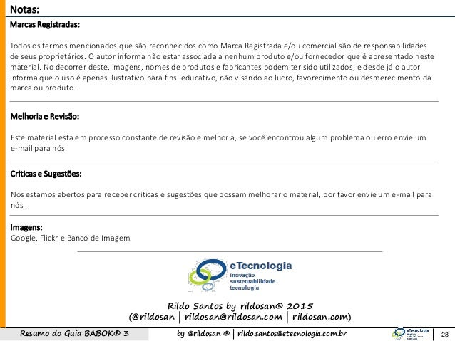 by @rildosan ®   rildo.santos@etecnologia.com.brResumo do Guia BABOK® 3 Notas: Marcas Registradas: Todos os termos mencion...