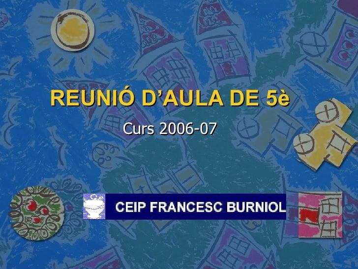 REUNIÓ D'AULA DE 5è Curs 2006-07