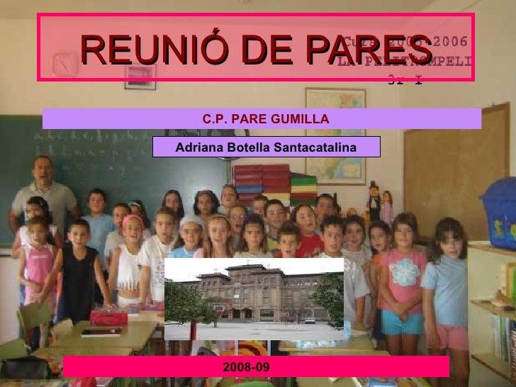 REUNIÓ DE PARES 2008-09 C.P. PARE GUMILLA Adriana Botella Santacatalina