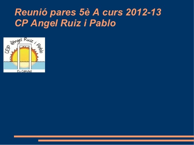 Reunió pares 5è A curs 2012-13CP Angel Ruiz i Pablo
