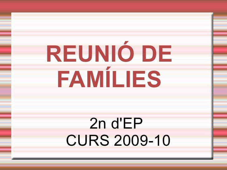 REUNIÓ DE FAMÍLIES <ul><ul><li>2n d'EP