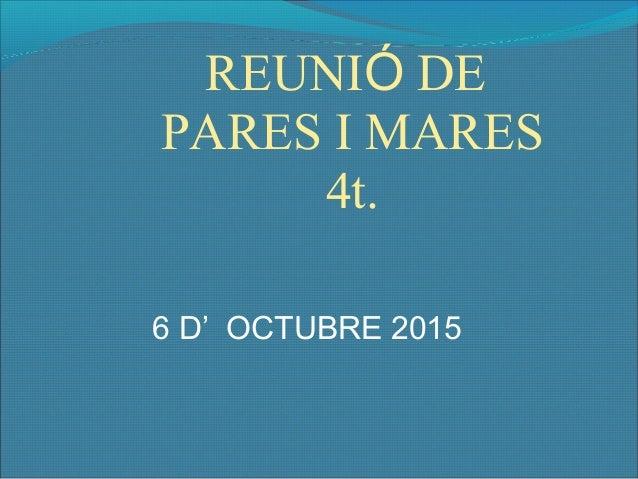 REUNIÓ DE PARES I MARES 4t. 6 D' OCTUBRE 2015