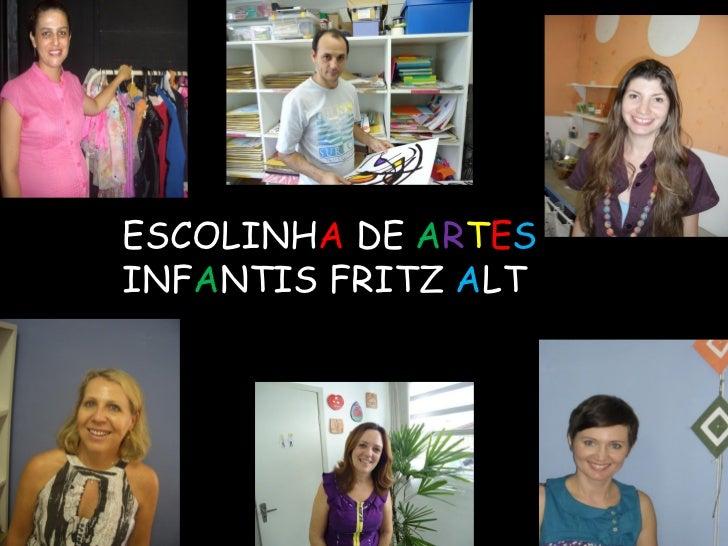 ESCOLINHA DE ARTESINFANTIS FRITZ ALT