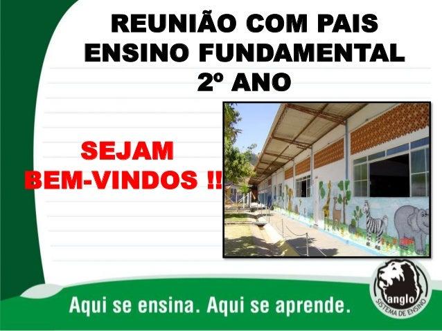 SEJAM BEM-VINDOS !!! REUNIÃO COM PAIS ENSINO FUNDAMENTAL 2º ANO