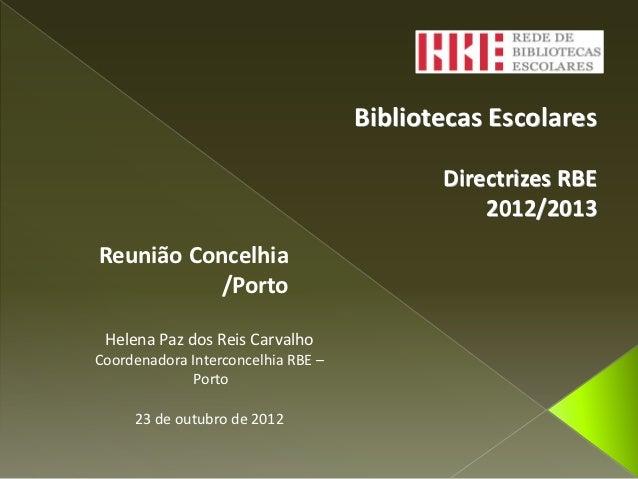 Bibliotecas Escolares                                           Directrizes RBE                                           ...