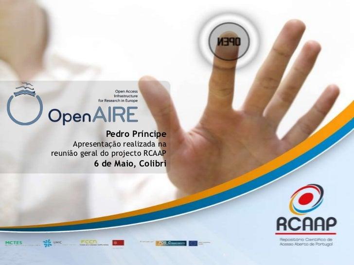 Pedro Príncipe<br />Apresentação realizada na<br />reunião geral do projecto RCAAP<br />6 de Maio, Colibri<br />