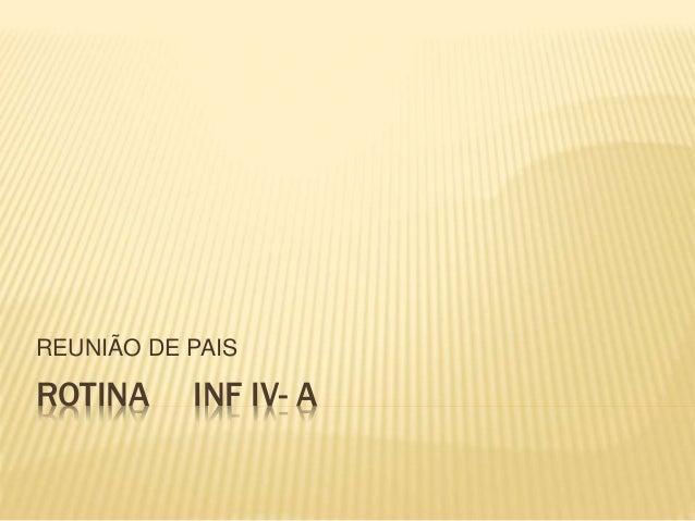 ROTINA INF IV- A REUNIÃO DE PAIS