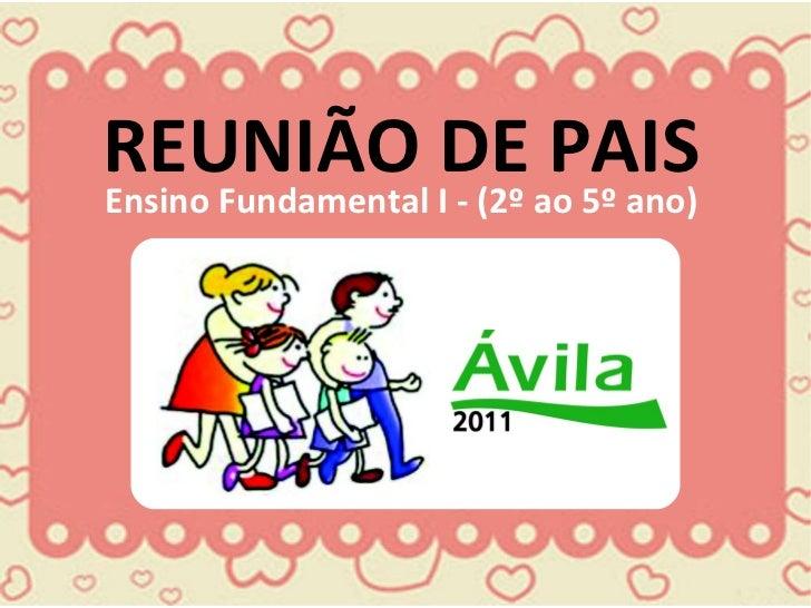 REUNIÃO DE PAIS Ensino Fundamental I - (2º ao 5º ano)