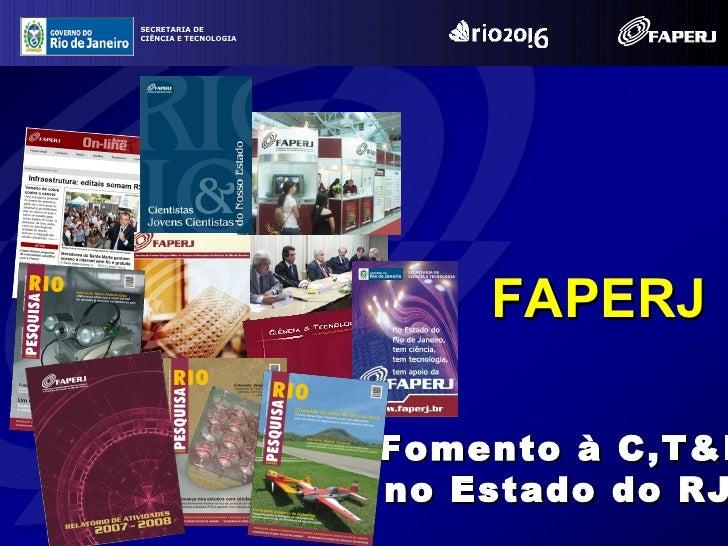 SECRETARIA DE CIÊNCIA E TECNOLOGIA                                FAPERJ                         Fomento à C,T&I          ...