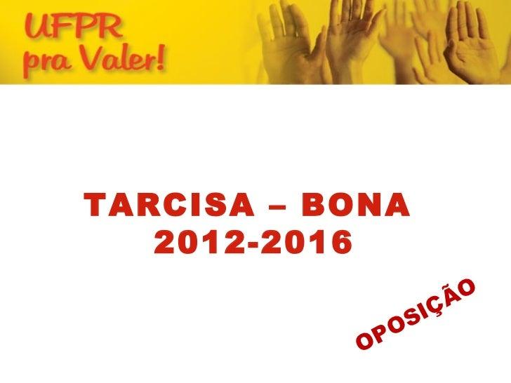 TARCISA – BONA   2012-2016                    ÃO                 IÇ              OS           OP