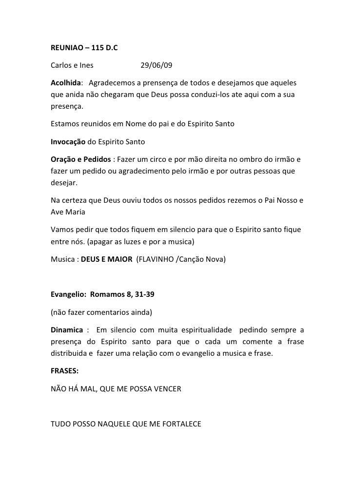 REUNIAO – 115 D.C<br />Carlos e Ines                         29/06/09<br />Acolhida:   Agradecemos a prensença de todos e ...