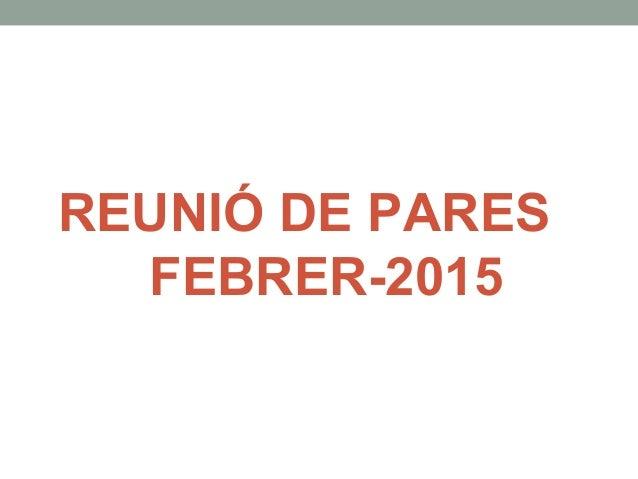 REUNIÓ DE PARES FEBRER-2015