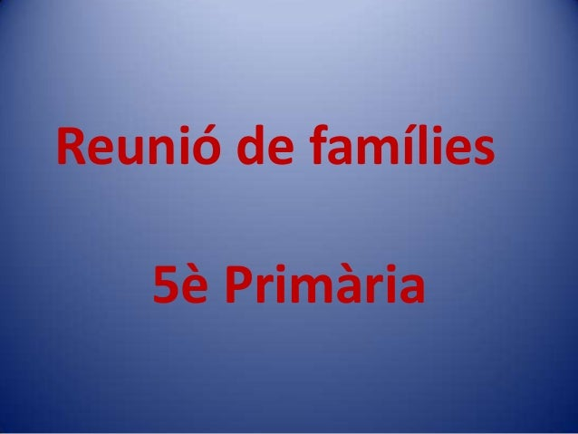 Reunió de famílies 5è Primària