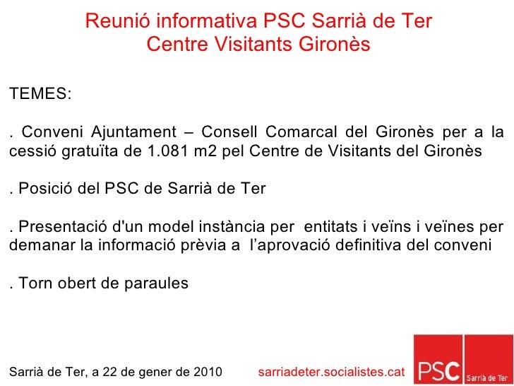 Reunió Informativa PSC Sarrià de Ter Centre Visitants Gironès 22gen10 Slide 2