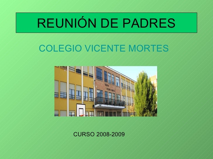 REUNIÓN DE PADRES COLEGIO VICENTE MORTES CURSO 2008-2009