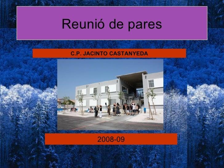 Reunió de pares 2008-09 C.P. JACINTO CASTANYEDA