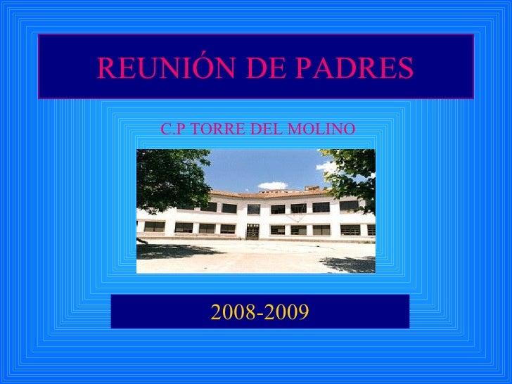 REUNIÓN DE PADRES 2008-2009 C.P TORRE DEL MOLINO
