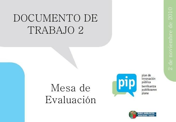 2 de noviembre de 2010DOCUMENTO DE  TRABAJO 2     Mesa de    Evaluación