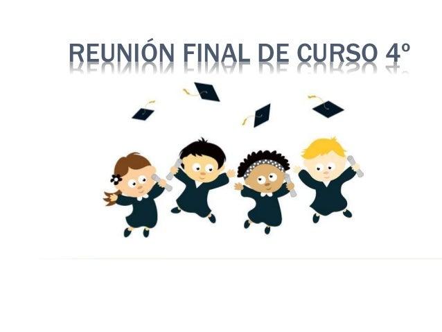 REUNIÓN FINAL DE CURSO 4º