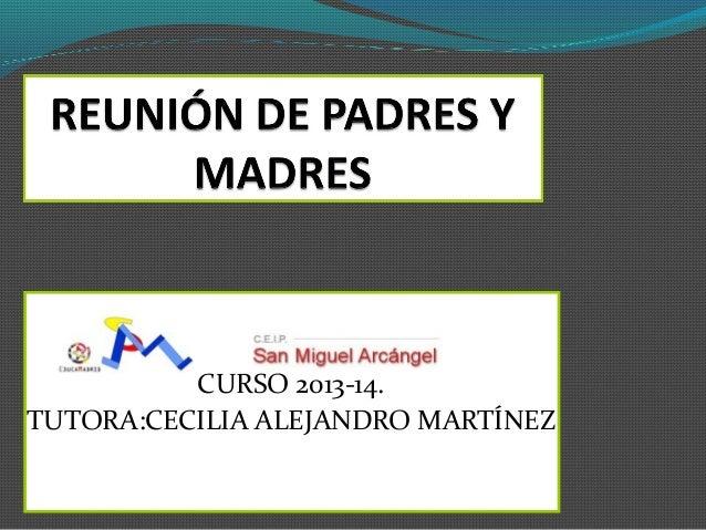 CURSO 2013-14. TUTORA:CECILIA ALEJANDRO MARTÍNEZ