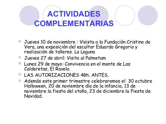 ACTIVIDADES COMPLEMENTARIAS  Jueves 10 de noviembre : Visista a la Fundación Cristino de Vera, una exposición del esculto...