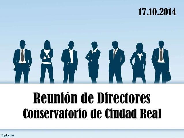 17.10.2014  Reunión de Directores  Conservatorio de Ciudad Real