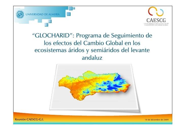 """""""GLOCHARID"""": Programa de Seguimiento de                los efectos del Cambio Global en los             ecosistemas áridos..."""