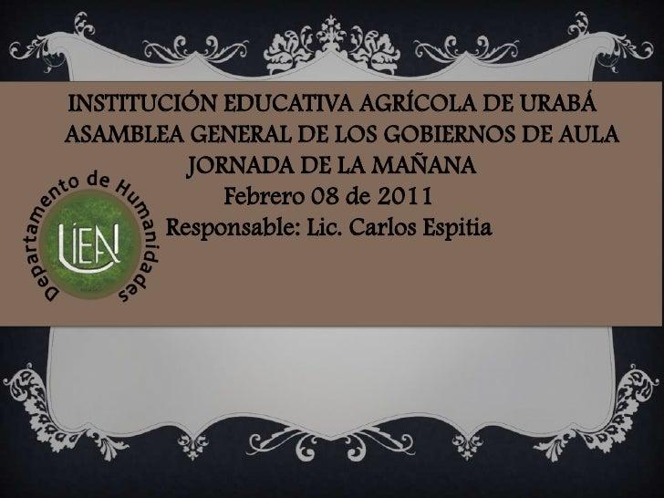 INSTITUCIÓN EDUCATIVA AGRÍCOLA DE URABÁ<br />    ASAMBLEA GENERAL DE LOS GOBIERNOS DE AULA<br /> JORNADA DE LA MAÑANA<br /...