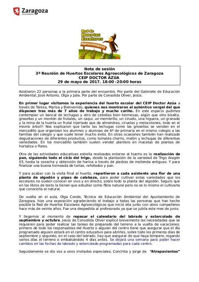 Nota de sesión 3º Reunión de Huertos Escolares Agroecológicos de Zaragoza CEIP DOCTOR AZÚA 29 de mayo de 2017. 18:00 -20:0...