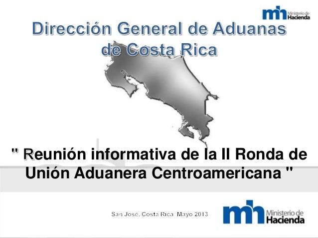 """eunión informativa de la II Ronda deUnión Aduanera Centroamericana """""""