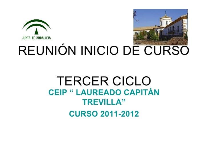 """REUNIÓN INICIO DE CURSO  TERCER CICLO CEIP """" LAUREADO CAPITÁN TREVILLA"""" CURSO 2011-2012"""