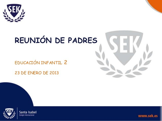 REUNIÓN DE PADRESEDUCACIÓN INFANTIL    223 DE ENERO DE 2013