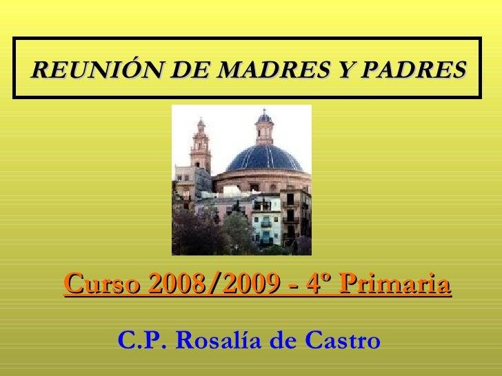 REUNIÓN DE MADRES Y PADRES C.P. Rosalía de Castro Curso 2008/2009 - 4º Primaria