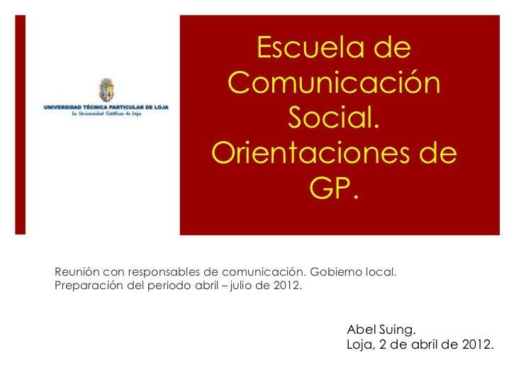 Escuela de                          Comunicación                              Social.                         Orientacione...