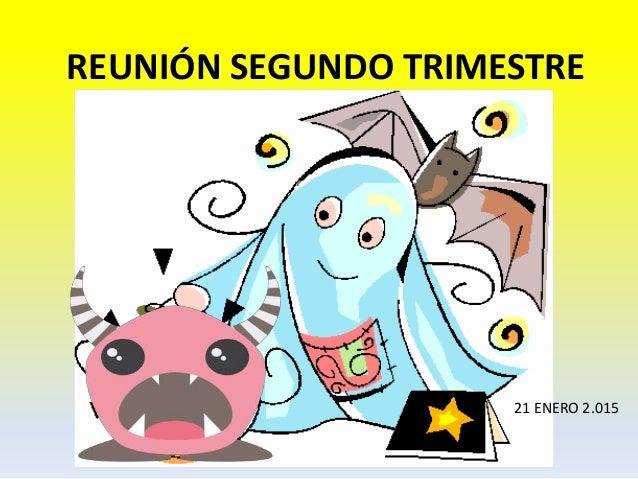 REUNIÓN SEGUNDO TRIMESTRE 21 ENERO 2.015