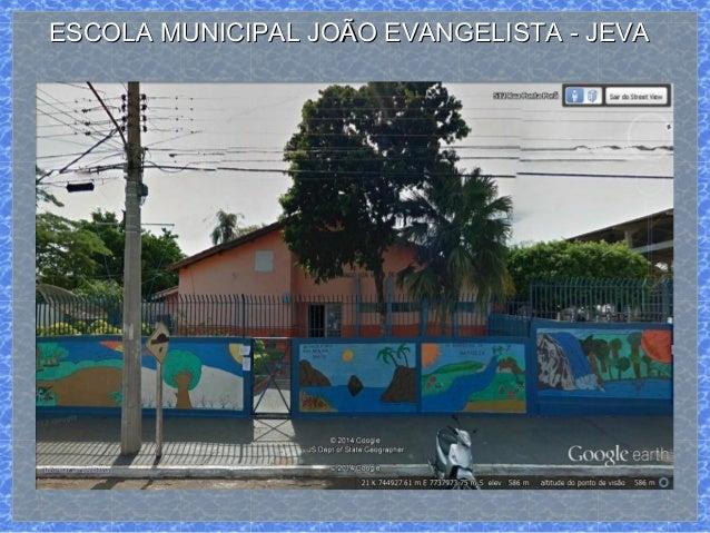 ESCOLA MUNICIPAL JOÃO EVANGELISTA - JEVAESCOLA MUNICIPAL JOÃO EVANGELISTA - JEVA