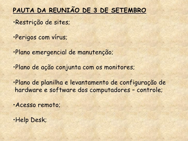 <ul><li>Restrição de sites; </li></ul><ul><li>Perigos com vírus; </li></ul><ul><li>Plano emergencial de manutenção; </li><...